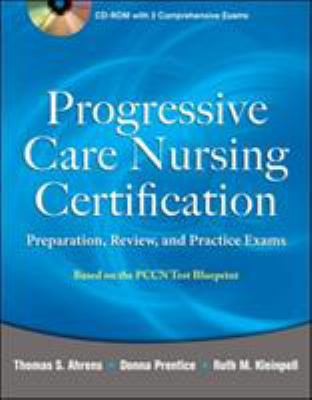Progressive Care Nursing Certification: Preparation, Review, and Practice Exams 9780071761444