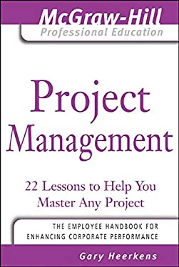 Project Management: 24 Lessons to Help You Master Any Project 9780071450874