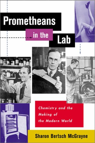 Prometheans in the Lab: Chemistry and the Making of the Modern World 9780071350075