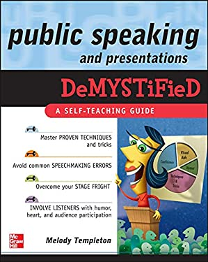 Public Speaking and Presentations Demystified 9780071601214