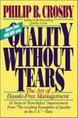 Quality Without Tears: The Art of Hassle-Free Management 9780070145115