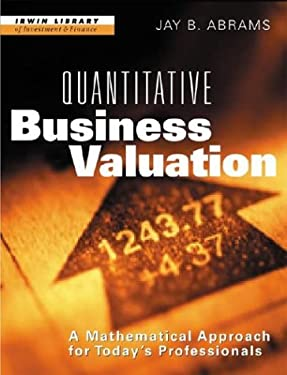 Quantitative Business Valuation: A Mathematical Approach for Today's Professionals