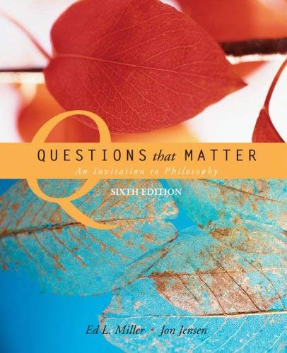 Questions That Matter: An Invitation to Philosophy 9780073386560