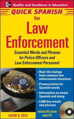 Quick Spanish for Law Enforcement: Essential Words and Phrases for Polic Officers and Law Enforcement Personnel 9780071460217