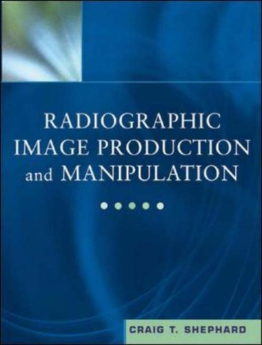 Radiographic Image Production and Manipulation (Book with Pocket Guide) [With Pocket Guide] 9780071375771