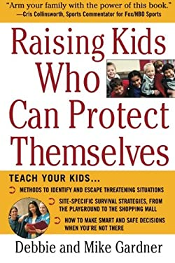 Raising Kids Who Can Protect Themselves 9780071437981