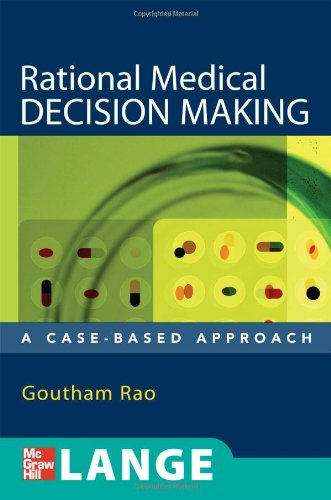 Rational Medical Decision Making: A Case-Based Approach 9780071463973