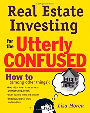 Real Estate Investing for the Utterly Confused 9780071472340