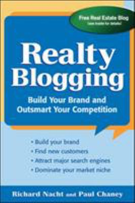 Realty Blogging: Build Your Brand and Outsmart Your Competition 9780071478953