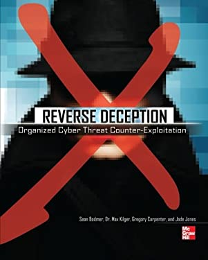 Reverse Deception: Organized Cyber Threat Counter-Exploitation 9780071772495