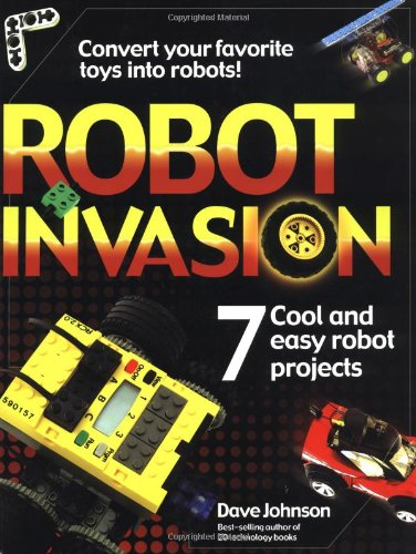 Robot Invasion: 7 Cool and Easy Projects 9780072226409