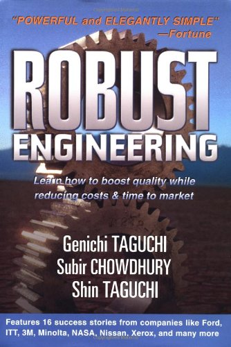 Robust Engineering: Learn How to Boost Quality While Reducing Costs & Time to Market 9780071347822