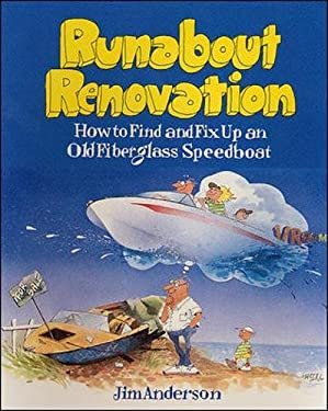 Runabout Renovation: How to Find and Fix Up an Old Fiberglass Speedboat 9780071580083