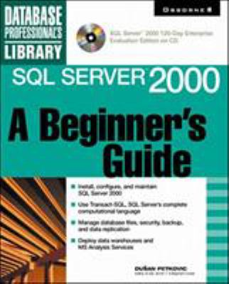 SQL Server 2000: A Beginner's Guide (Book/CD-ROM)
