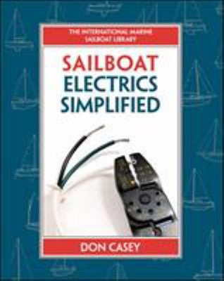 Sailboat Electrics Simplified: Improvement, Wiring, and Repair 9780070366497