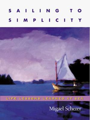 Sailing to Simplicity: Life Lessons Learned at Sea 9780071353267