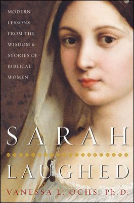 Sarah Laughed: Modern Lessons from the Wisdom & Stories of Biblical Women 9780071402903