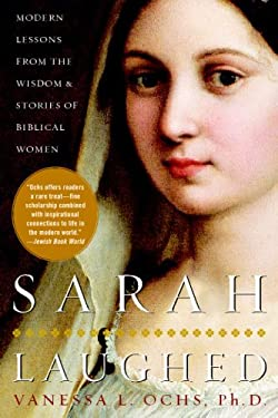 Sarah Laughed: Modern Lessons from the Wisdom & Stories of Biblical Women 9780071462907