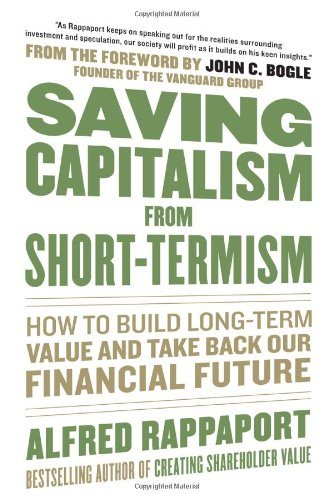 Saving Capitalism from Short-Termism: How to Build Long-Term Value and Take Back Our Financial Future 9780071736367