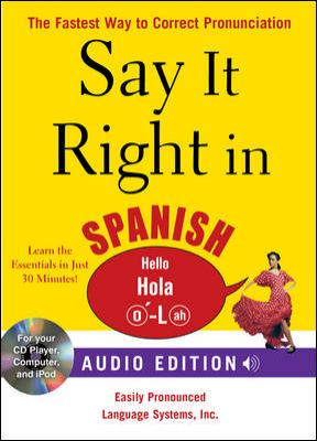 Say It Right in Spanish: The Fastest Way to Correct Pronunciation [With Phrasebook] 9780071628709