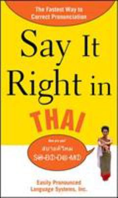 Say It Right in Thai: Easily Pronounced Language Systems 9780071664349