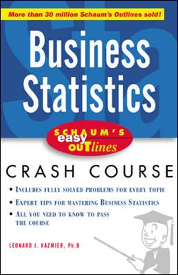 Schaum's Easy Outlines Business Statistics: Based on Schaum's Outline of Theory and Problems of Business Statistics, Third Edition 9780071398763