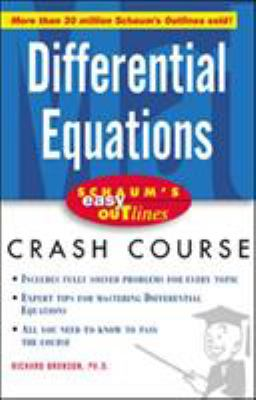 Schaum's Easy Outlines Differential Equations: Based on Schaum's Outline of Theory and Problems of Differential Equations, Second Edition 9780071409674