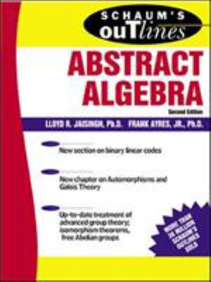 Schaum's Outline of Abstract Algebra 9780071403276