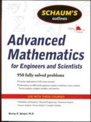 Schaum's Outline of Advanced Mathematics for Engineers and Scientists 9780071635400