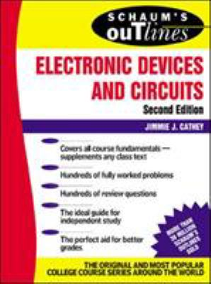 Schaum's Outline of Electronic Devices and Circuits, Second Edition 9780071362702
