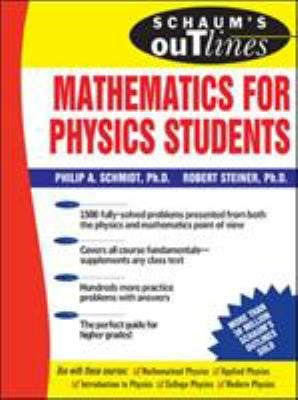 Schaum's Outline of Mathematics for Physics Students 9780071461580