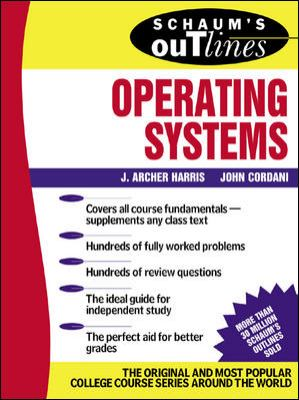 Schaum's Outline of Operating Systems 9780071364355