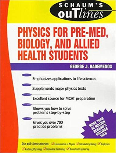 Schaum's Outline of Physics for Pre-Med, Biology, and Allied Health Students 9780070254749