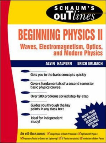Schaums Outlines Beg. Physics II: Waves, Electromagnetism, Optics & Modern Physics