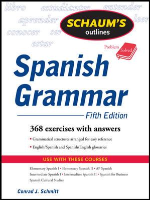 Schaum's Outline of Spanish Grammar 9780071543958