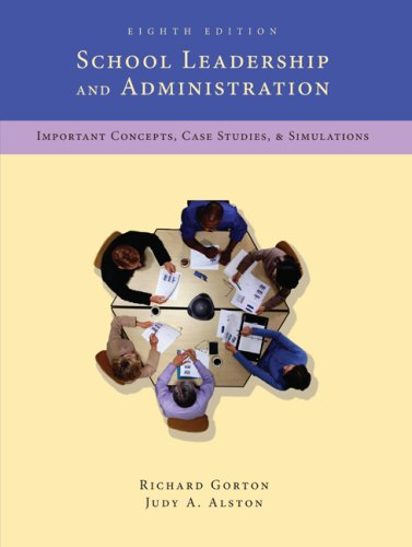 School Leadership & Administration: Important Concepts, Case Studies, & Simulations 9780073378657