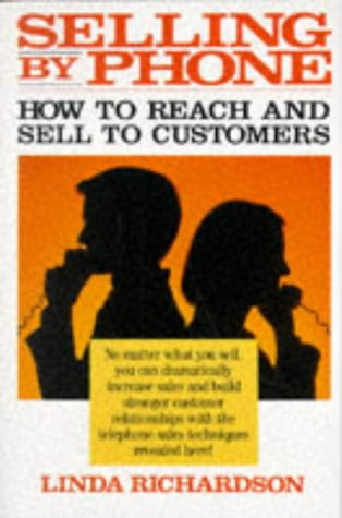 Selling by Phone: How to Reach and Sell to Customers in the Nineties 9780070523760