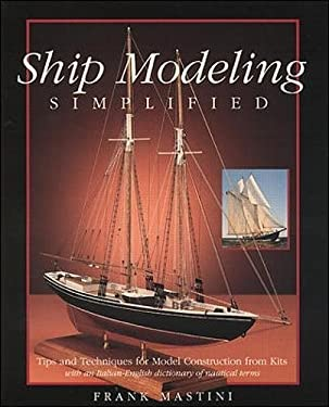 Ship Modeling Simplified: Tips and Techniques for Model Construction from Kits 9780071558679