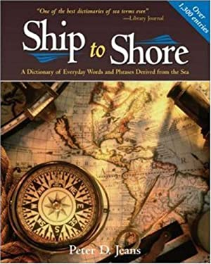 Ship to Shore: A Dictionary of Everyday Words and Phrases Derived from the Sea 9780071440271