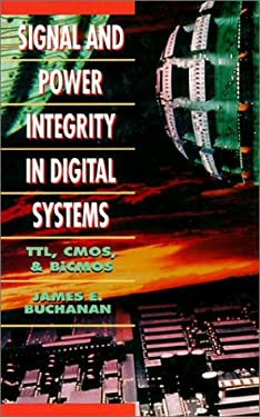 Signal and Power Integrity in Digital Systems: TTL, CMOS, and BICMOS 9780070087347