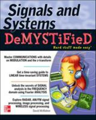 Signals and Systems Demystified: A Self-Teaching Guide 9780071475785