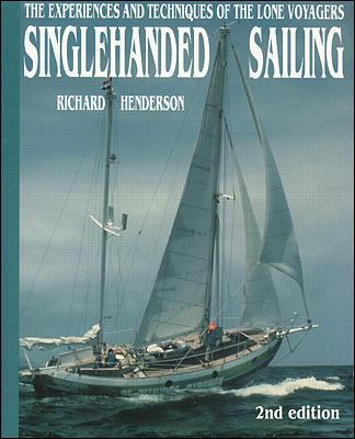 Singlehanded Sailing: The Experiences and Techniques of the Lone Voyagers 9780070281646