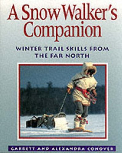 Snow Walker's Companion: Winter Trail Skills from the Far North 9780070228924