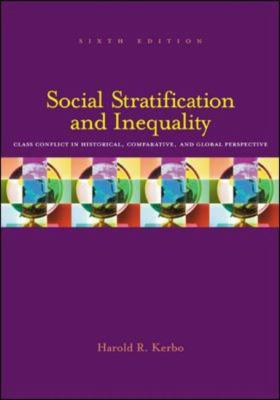 Social Stratification and Inequality: Class Conflict in Historical, Comparative, and Global Perspective 9780072997699
