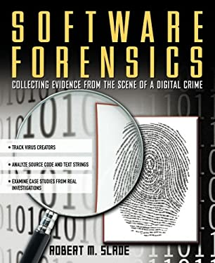 Software Forensics: Collecting Evidence from the Scene of a Digital Crime 9780071428040