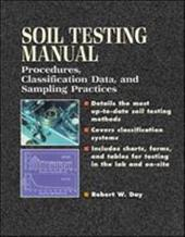 Soil Testing Manual: Procedures, Classification Data, and Sampling Practices