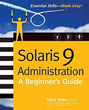 Solaris 9 Administration: A Beginner's Guide 9780072223170
