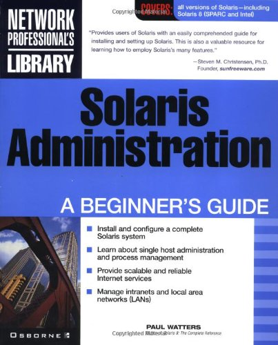 Solaris Administration: A Beginner's Guide 9780072131550