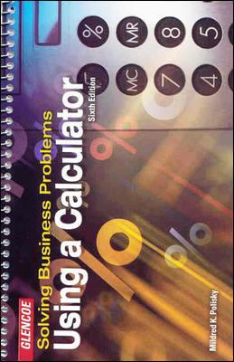 Solving Business Problems Using a Calculator Student Text 9780078300202