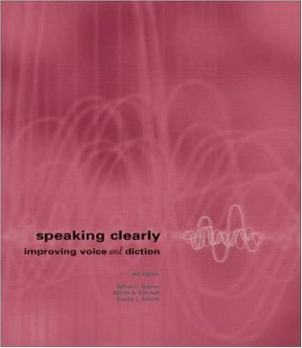 Speaking Clearly: Improving Voice and Diction with Free Pronunciation CD-ROM [With Pronunciation CDROM] 9780072486964